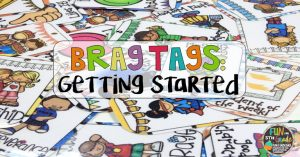 Getting Started with Brag Tags: A Fun Way to Motivate Students