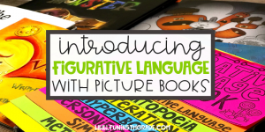 Figurative language flipbook picture with some picture books to use to teach the important skill.
