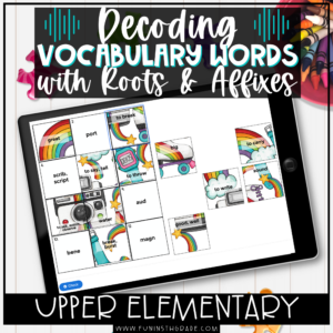 Decoding Vocabulary Words: Teaching Root Words, Prefixes, and Suffixes