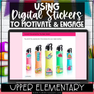 Using Digital Stickers to Motivate & Engage