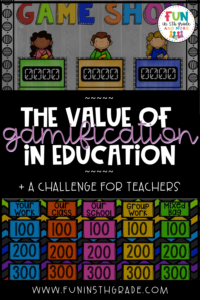 The Value of Gamification in Education: using games in the classroom