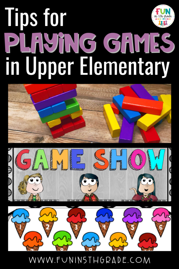 Playing Games in upper elementary