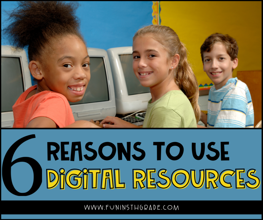 reasons to use digital resources