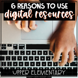 6 reasons to use digital resources