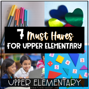 Must-Haves for Upper Elementary