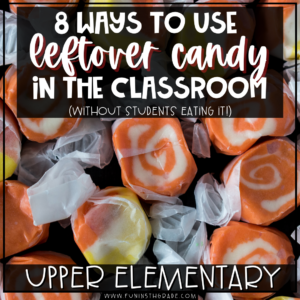 8 ways to use leftover candy in your classroom